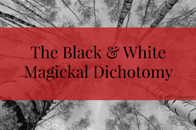 The Black & White Magickal Dichotomy