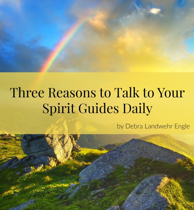 Three Reasons to Talk to Your Spirit Guides Daily