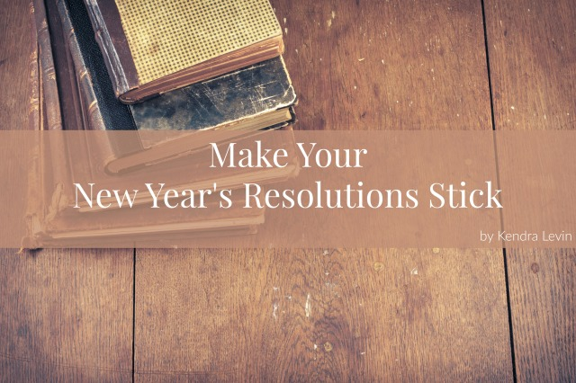 make-your-new-years-resolutions-stick
